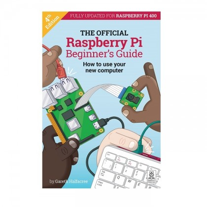 Official Raspberry Pi Beginners Guide (Updated for Raspberry Pi 4)