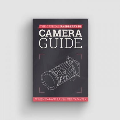 Official Raspberry Pi Camera Guide (Colour Printed)